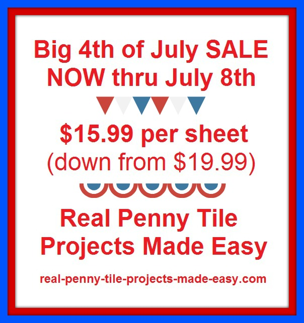 Real Penny Tile SALE - Now thru July 8th. $15.99 per penny sheet, down from $19.99